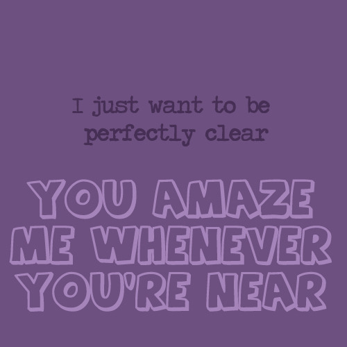 You amaze me whenever you're near | FOLLOW BEST LOVE QUOTES ON TUMBLR  FOR MORE LOVE QUOTES