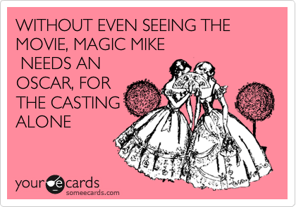 Great news for Magic Mike fans! Who also like singing penises. Click here to find out what I'm talking about!