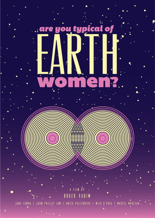 "Typography Tuesday ""Are you typical of Earth women?"" Barbarella Alternative Movie Poster Blisters: Directors Cut Poster Alternate typography & illustration by « St Francis Elevator Ride"
