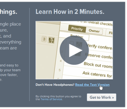 I only wish every how-to videos offered that.  littlebigdetails:  Asana - Offers an alternative text-only how-to instead of just the video. /via pvermaer