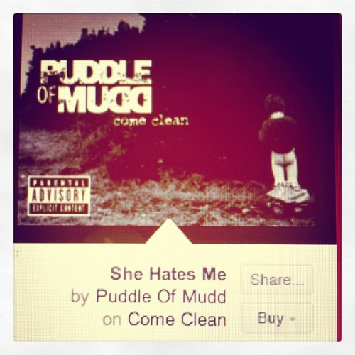 she fucking hates me la la la la #trust #puddleofmudd #oldschool #throwback (Taken with Instagram)