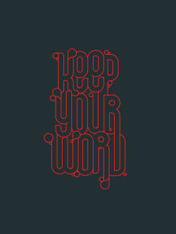 Keep Your Word (1 John 2:5). Designed by Andrew Smith (@ampersandrew).