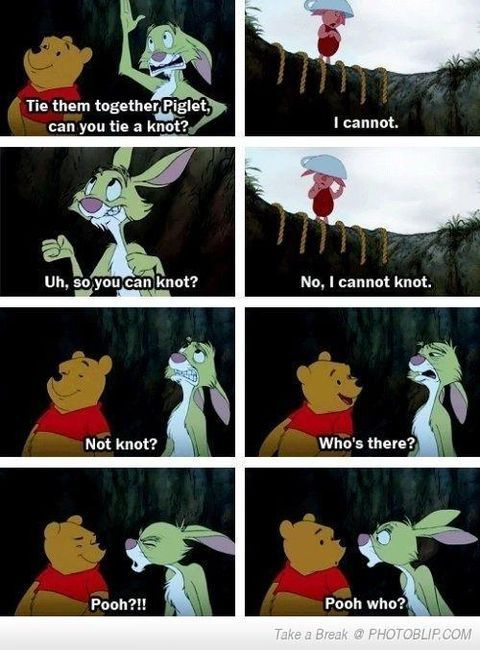 cindersk:  Always…  Continuing the Pooh trend I seem to have stumbled upon and referencing my favorite Abbot & Costello shtick.