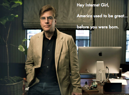 Aaron Sorkin has a message for you young ladies online.