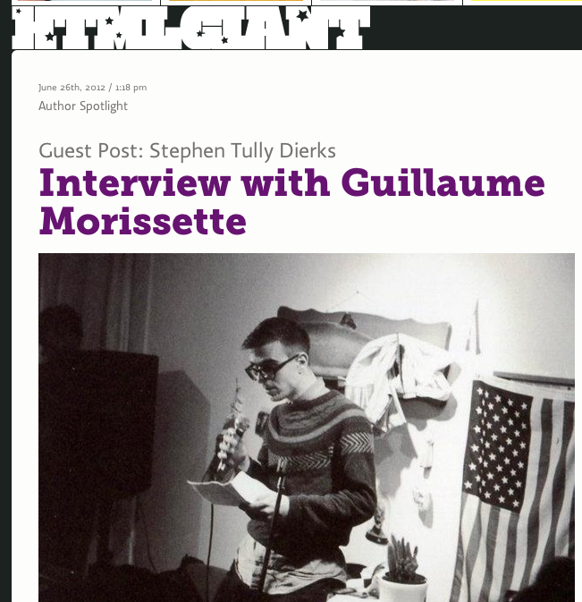 popserial:  At HTMLGIANT, an interview with Guillaume Morissette by me (Stephen Tully Dierks).