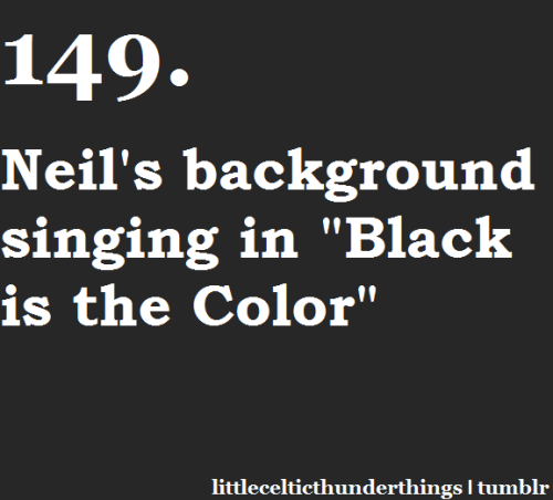 "little celtic thunder things #149: Neil's background singing in ""Black is the Color"". http://littlecelticthunderthings.tumblr.com"