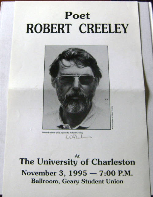 "theparisreview:  Available for purchase: Signed ""Robert Creeley at the University of Charleston"" poster."