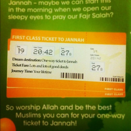 poeticislam:  First class ticket to Jannah (Taken with Instagram)