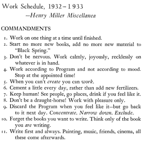 och-annie:  Henry Miller's 11 Commandments of Writing & Daily Creative Routine  via: Brain Pickings
