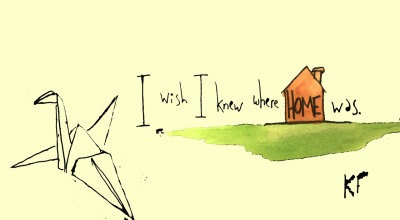 "28/1000: ""I wish I knew where home was."""