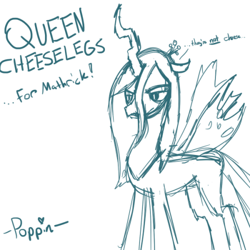 poppinartland:  queen cheeselegs chrysalis for mathrick! this is more of a sketch than a doodle, i blame her complicated design :P