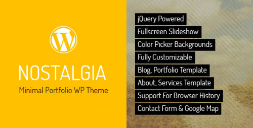 Nostalgia - Portfolio WordPress Theme Nostalgia is a minimal portfolio WordPress theme – personal or corporate, based on full-screen slider and sliding pages. The theme is maintained in a minimalist, contrasting style. Background images kept in retro tones contrast with modern minimalist content. It is possible to add unlimited number of pages in the form of scrolling menu. Theme contains typical descriptive pages like about and services, portfolio page with categories based on accordion, build-in lightbox and possibility to play youtube and vimeo videos, main blog page and single post page with categories, comments and lightbox build-in, contact page with map of location and with working contact form. Theme fullscreen background will adapt to any screen resolution.