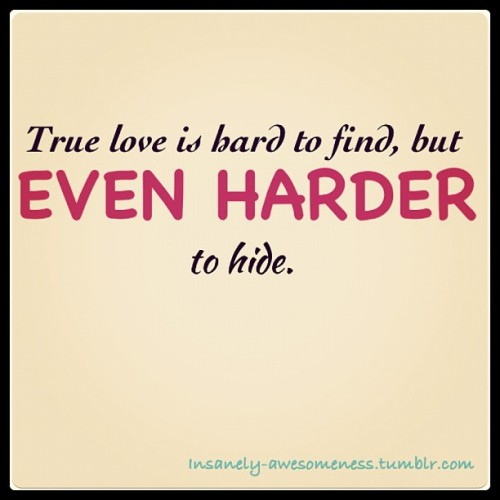 True love is hard to find, but even harder to hide. // (Taken with Instagram)