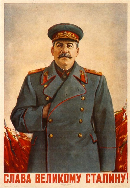 """Glory to the great Stalin!"""