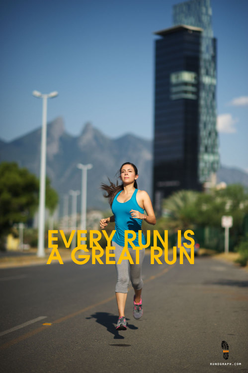 Every run is a great run.