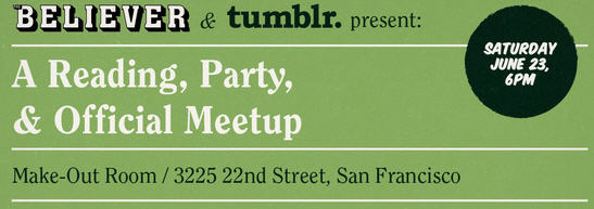 Lydia Kiesling's #LitBeat coverage of the Tumblr / Believer party in San Francisco landed on the Mothership today. Check out the previous installments here!