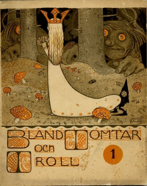 belaquadros:  John Bauer  This scene depicted on the cover of this collection is from the cutest story - it's hard not to love a troll princess.