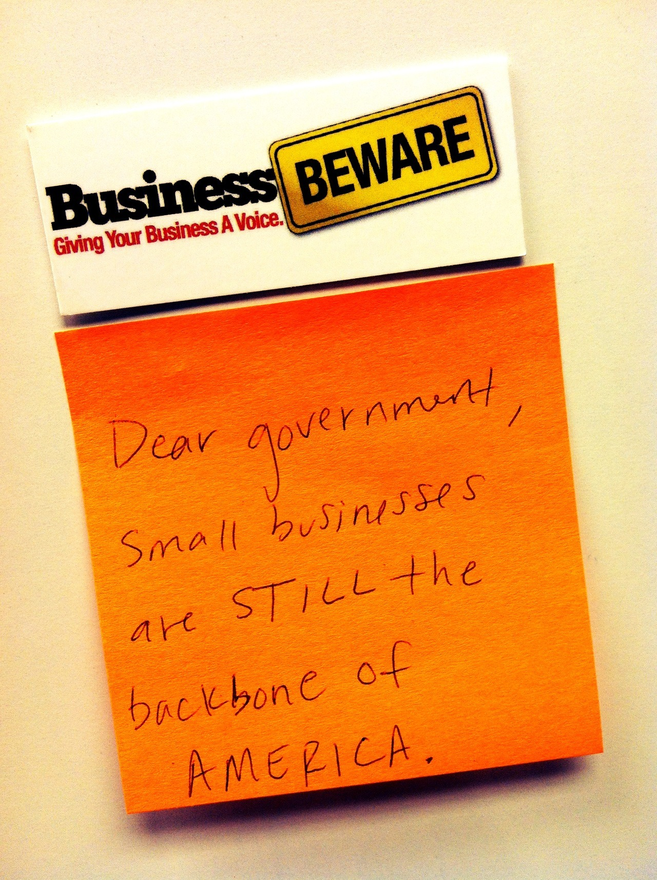 Dear Government, small businesses are STILL the backbone of America…