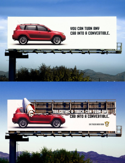 Tailgating a truck can turn any car into a convertible. Safety Billboard