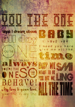 "You, the one Poster tipográfico de la canción de Rihanna ""You da one"", hecho con illustrator y Photoshop. Typographic poster of Rihanna's song ""You da one"", made with Illustrator and Photoshop."