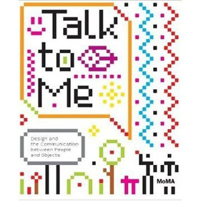 Talk to Me: Design and the Communication between People and Objects - MoMA Senior Curator of Architecture and Design Paola Antonelli  The bond between people and things has always been filled with powerful and unspoken sentiments going well beyond functional expectations and including attachment, love, possessiveness, jealousy, pride, curiosity, anger, even friendship and partnership.