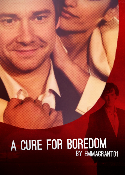 A Cure For Boredom by emmagrant01 They'd never talked about sex in the year they'd known each other. Well, that wasn't quite correct: Sherlock had never said a word about sex; John had bemoaned his personal dearth of it on many occasions.   OH. FIC COVER. I love this fic so much. I know pretty much everyone has already read it, but it's perfect. So. Go read it. Again.