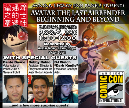 SDCC bound? Love Avatar the Last Airbender and Korra? Need MORE Avatar in your life SDCC weekend? Avatar Legacy Fan Panels is hosting another gathering of professionals and fans July 14th at SDCC :)