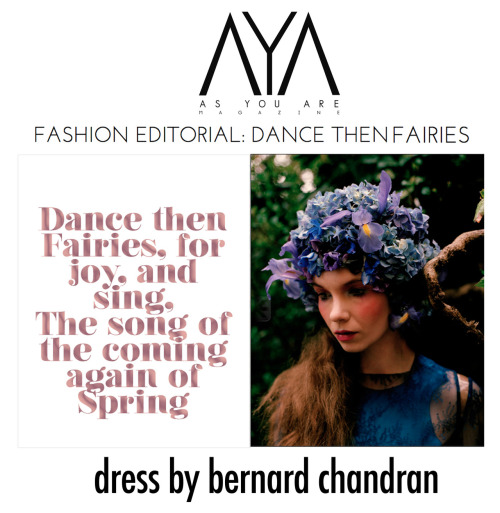 "Bernard Chandran featured in As You Are Magazine - ""Dance Then Fairies"""