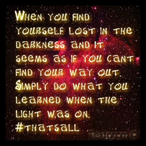 #turnonthelight #thatsall #livingonpurpose (Taken with Instagram)