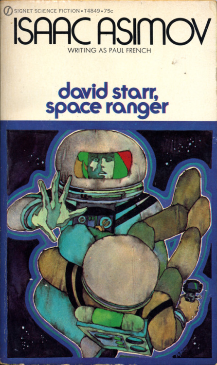 David Starr, Space Ranger by Isaac Asimov (writing as Paul French) Cover by Bob Pepper • Signet, 1971