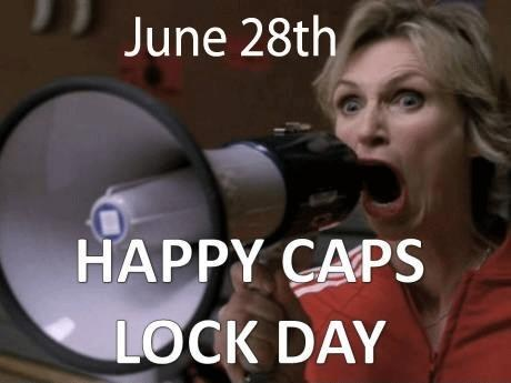 thedailywhat:  CAPS LOCK DAY of the Day: CAPS LOCK DAY, ANOTHER IN THE GRAND TRADITION OF INTERNET HOLIDAYS. [biotv]
