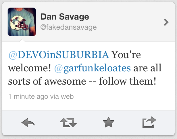 I don't know why Dan Savage tweeting me tickled me in an inexplicable way…