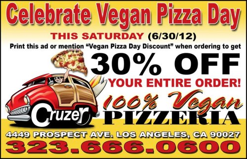 veganpizzafuckyeah:  reblogged from quarrygirl:  amazing vegan pizza day deal at cruzer pizza!! 30% OFF with this coupon!  EAT 30% MORE!   PEOPLE IN LA, I ENVY YOU.