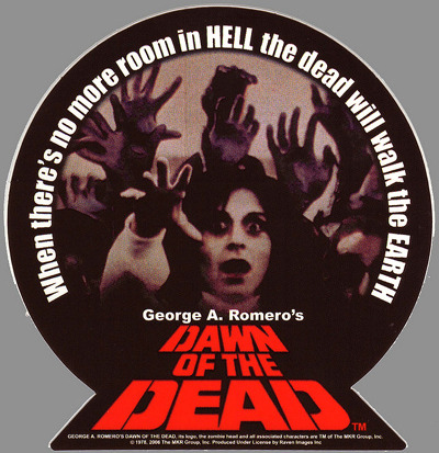 Dawn Of The Dead (1978) A very cool sticker.
