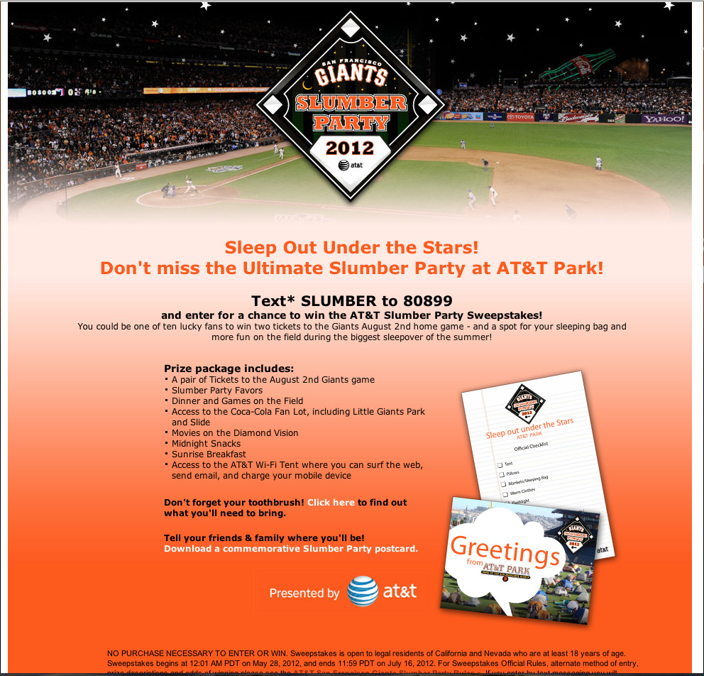 Brand: San Francisco Giants Location: SF Giants website Source: Website screen shot, June 28 2012 What we liked: Awesome incentive, easy to participate, nice messaging flow. Really cool campaign. What we didn't: Only saw this promoted online. Think it would be great to promote at the park as well.
