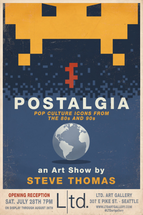 Here is the Poster for our next show! POSTALGIA: Pop Culture Icons from the 80s and 90s an Art Show by Steve Thomas OPENING SATURDAY JULY 28th @ 7pm, more details soon
