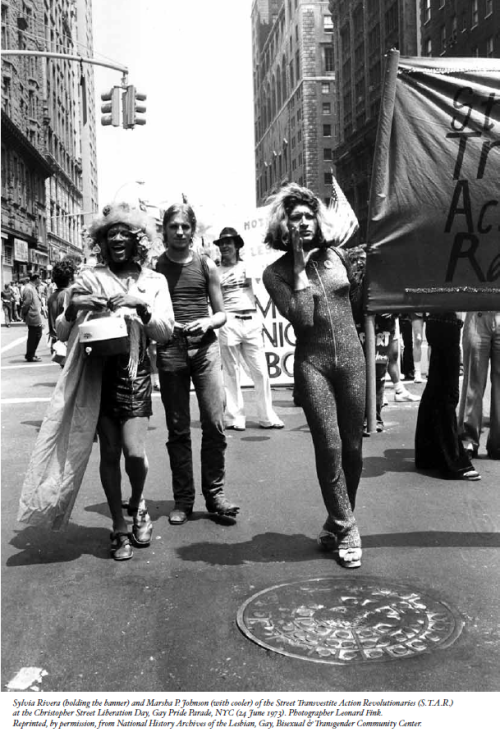 "fivelettered:  fuckyeahmarxismleninism:  New York City: Marsha P. Johnson and Sylvia Rivera, veterans of the Stonewall Rebellion and founders of STAR (Street Transvestite Action Revolutionaries), march in the 1973 Pride Parade.  i think people do not really understand how POWERFUL these two were. in the early 70's they became house mothers and revolutionaries for trans* people, especially TWOC. and now they barely get a blurb because they weren't nice to their oppressors and called their shit out and weren't ""nice t-words"" like how cis gay white men wanna think of people like Christine Jorgensen or others. They didn't want to be erased and shut up. They didn't wanna sit in jail and wait for motherfuckers to help them in patronizing, erasing ways. They didn't shut up about the violence against them. just like…fuck anyone who doesn't think they're awesome. They inspire me everyday to get up and kick ass, even as a cis woman of color."