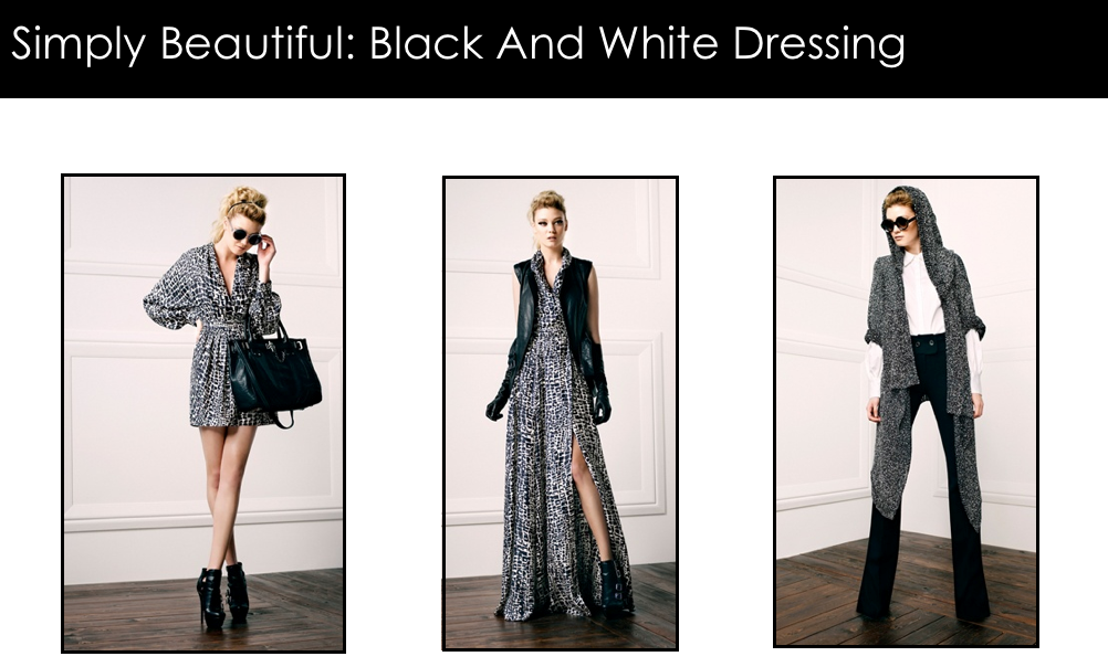 The marriage of black and white is an eternal love.  Look chic and pulled together in an instant when you throw these colors together  Get the look: Cole Dress Danielle Bootie  Sasha Maxi Nora Vest Danielle Bootie  Marlee Sweater Rachel Jean