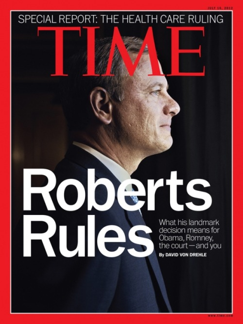 "TIME is releasing a special issue on the Supreme Court's health care decision with the cover line, ""Roberts Rules: What His Landmark Decision Means for Obama, Romney, the Court — And You."" This issue will hit newsstands on Monday, July 2. Read more about the issue here.  (Photograph by Steve Pyke—Contour by Getty Images)"