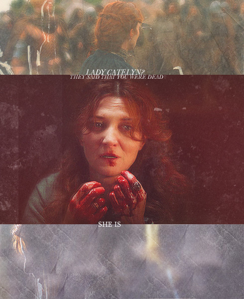 GOT/ASOIAF meme: four deaths (3/4) →  Catelyn Stark