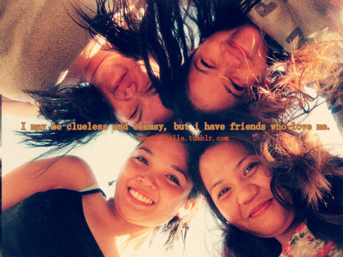 I may be clueless and clumsy, but i have friends who love me.. ^_^