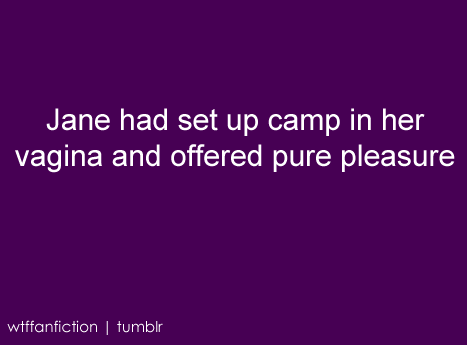 "frizzoli:  wtffanfiction:  Fandom: Rizzoli & Isles ""Jane had set up camp in her vagina and offered pure pleasure""  CONGRATULATIONS RIZZLES FANDOM YOU ARE OFFICALLY BAD ENOUGH AT FANFICTION THAT YOU HAVE MADE IT TO THIS TUMBLR man we need like a certificate or some shit this is a big day"