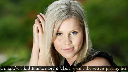 """I might have liked Emma a lot more if Claire wasn't the girl acting as her."""