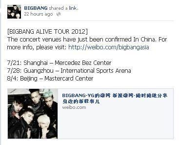 BIGBANG ALIVE TOUR 2012 - Concert venues have just been confirmed In China  The concert venues have just been confirmed In China. For more info, please visit: http://weibo.com/bigbangasia7/21: Shanghai – Mercedez Bez Center7/28: Guangzhou – International Sports Arena8/4: Beijing – Mastercard Center  Source: Big Bang's Official Facebook