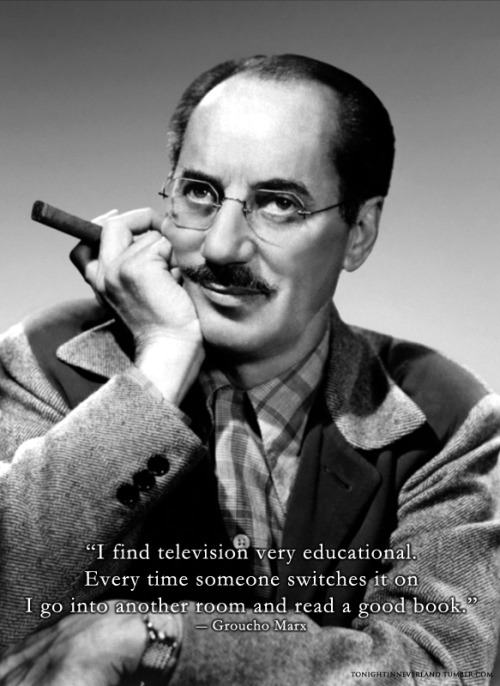 tonightinneverland:  Groucho Marx on watching television
