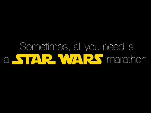 sometimes, all you need is a Star Wars marathon.  One day I should probably sit down and watch these movies. While I've seen the 3 prequels in full, I've never bothered to watch the original trilogy. Sure, I've heard the stories and seen enough of them to get the gist, but to say I've watched them from start to finish? Notsomuch.