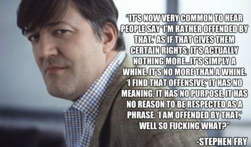 ellibertador:  Stephen Fry takes offense to you being offended