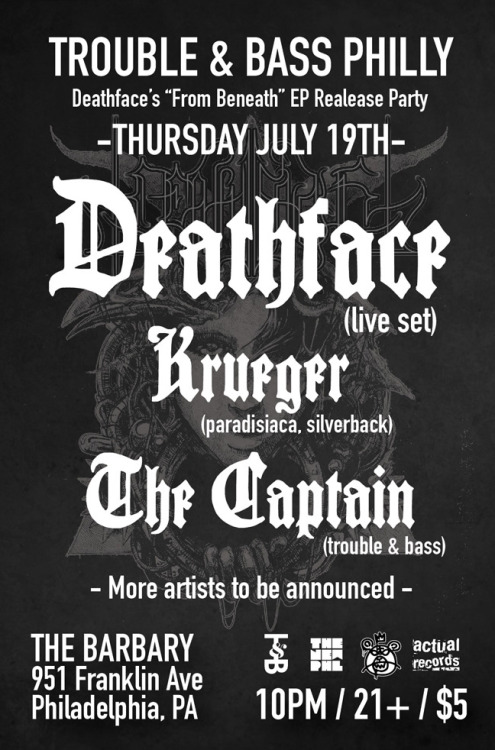Catch Deathface play his live set at the T&B Philly party at The Barbary on July 19th - http://www.facebook.com/events/130322957106858/?context=create