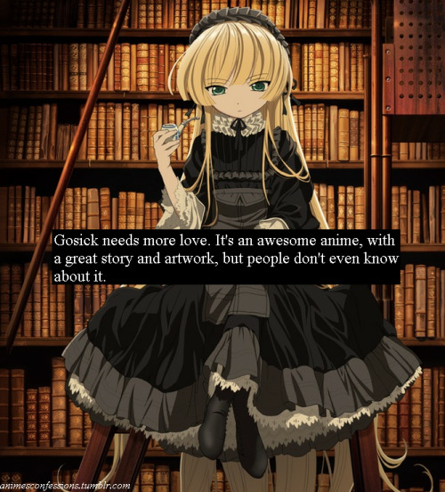 Gosick needs more love. It's an awesome anime, with a great story and artwork, but people don't even know about it.