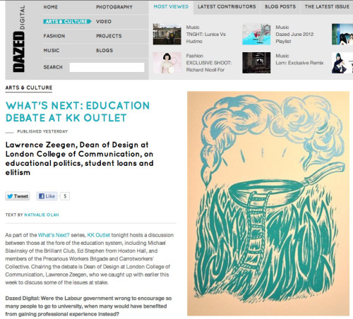A nice surprise to see my 'out of the frying pan' illustration on Dazed, thanks to Hugh at Peckham Print Studio . They screen printed it real good with a fade and everything! There have been some rad printing workshops on at KK Outlet this week, on the subject of Education.